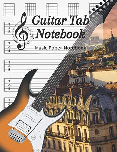 Guitar Tab Notebook: Blank Guitar Tablature Music Note, Music Paper Notebook / 120 Pages / 8.5 x 11 / Paris Notebook N3
