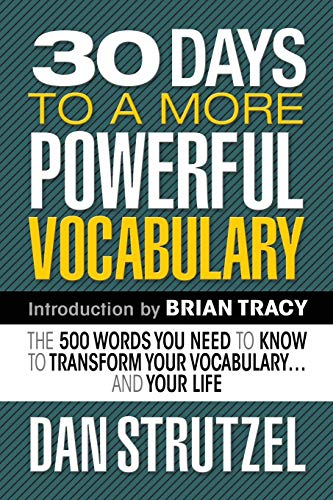 Compare Textbook Prices for 30 Days to a More Powerful Vocabulary: The 500 Words You Need to Know to Transform Your Vocabulary.and Your Life  ISBN 9781722500351 by Strutzel, Dan