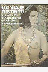 Un viaje distinto : la exploración de Cabeza de Vaca por América Paperback
