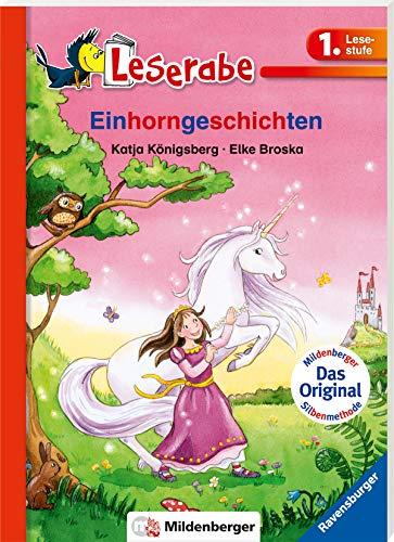 Einhorngeschichten - Leserabe 1. Klasse - Erstlesebuch für Kinder ab 6 Jahren (Leserabe mit Mildenberger Silbenmethode)