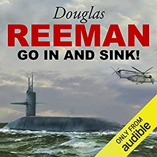 Go In and Sink                   By:                                                                                                                                 Douglas Reeman                               Narrated by:                                                                                                                                 David Rintoul                      Length: 10 hrs and 34 mins     38 ratings     Overall 4.7