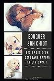 Eduquer son Chiot - Les Bases d'un Dressage Rapide et Efficace