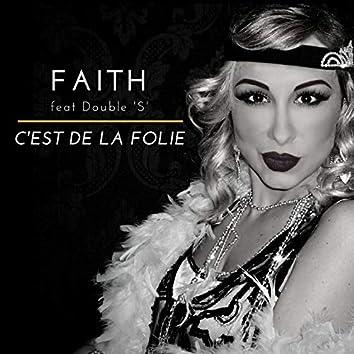 C'est de la folie (feat. Double S)