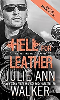 Hell for Leather (Black Knights Inc. Book 6) by [Julie Ann Walker]