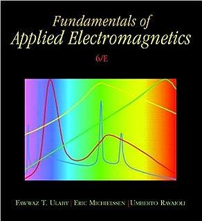 Fawwaz T. Ulaby,Eric Michielssen,Umberto Ravaioli'sFundamentals of Applied Electromagnetics (6th Edition) [Hardcover](2010)