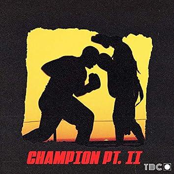 Champion, Pt. 2