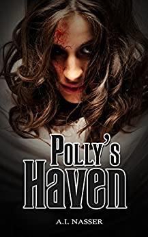 Polly's Haven: Scary Horror Short Story (Scare Street Horror Short Stories Book 2) by [A.I. Nasser, Scare Street, Ron Ripley, Emma Salam]