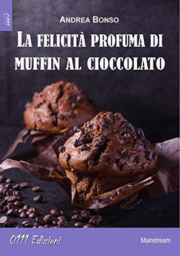 La felicità profuma di muffin al cioccolato