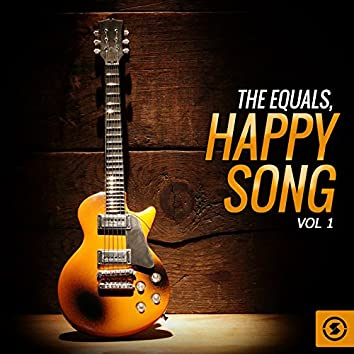 The Equals, Happy Song, Vol. 1