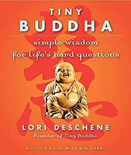 Tiny Buddha: Simple Wisdom for Life's Hard Questions