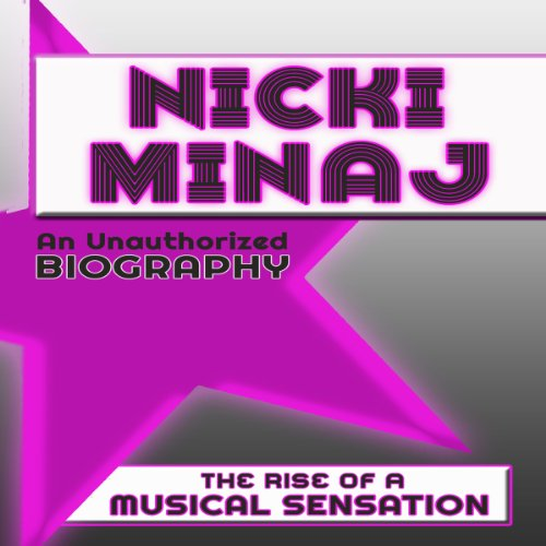 Nicki Minaj: An Unauthorized Biography audiobook cover art