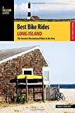 Best Bike Rides Long Island: The Greatest Recreational Rides in the Area (Best Bike Rides Series)