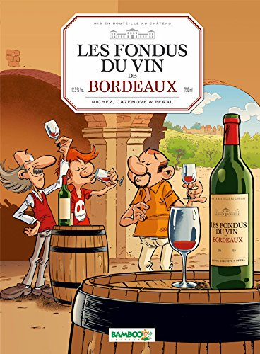 Les Fondus du vin : Bordeaux