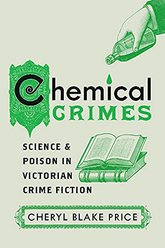Chemical Crimes: Science and Poison in Victorian Crime Fiction