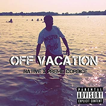 Off Vacation (Freestyle)