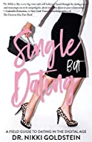 Single But Dating: A Field Guide to Dating in the Digital Age