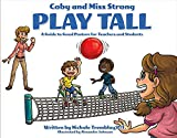 Coby and Miss Strong Play Tall: A Guide to Good Posture for Teachers and Students (1)