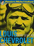 Louis Chevrolet - Never give up