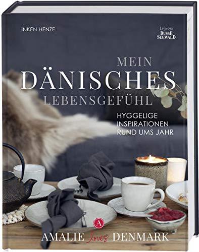 Mein dänisches Lebensgefühl: Hyggelige Inspirationen rund ums Jahr