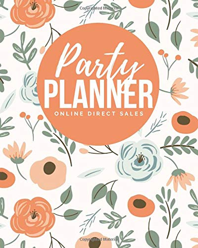 Direct Sales Online Party Planner: Host Successful Online Events & Parties - Planning Journal - MultiLevel Marketing Business Tool - Small Business - Network Marketer ( 8 x 10 )