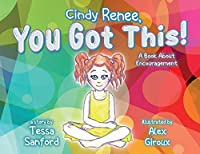 Cindy Renee, You Got This!