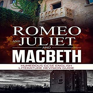 Romeo and Juliet and Macbeth      Humerous GCSE English Literature Revision Guide              By:                                                                                                                                 William Lloydson                               Narrated by:                                                                                                                                 Calum Barclay                      Length: 1 hr and 17 mins     11 ratings     Overall 5.0