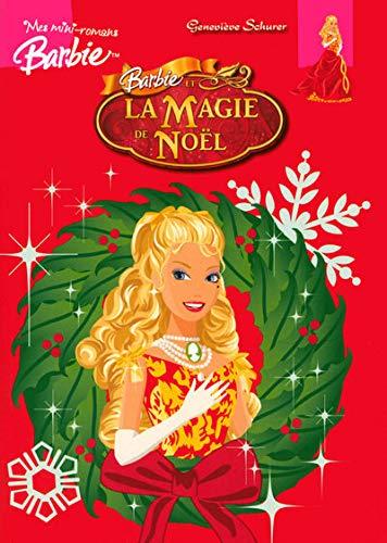 Barbie et la Magie de Noël (Mes mini-romans Barbie)