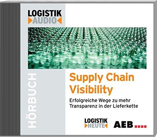 Supply Chain Visibility: Erfolgreiche Wege zu mehr Transparenz in der Lieferkette
