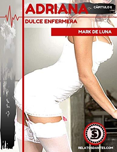 Adriana Cap II: Dulce Enfermera (Adriana, dulce enfermera nº 2)