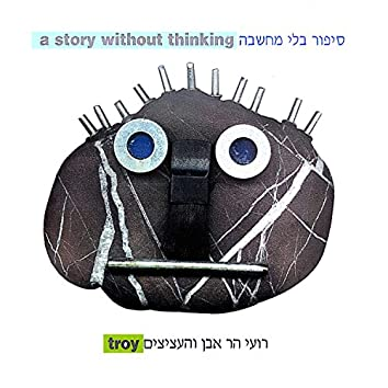 A Stroy Without Thinking