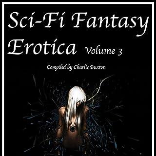 Sci-Fi & Fantasy Erotica: Volume 3 cover art