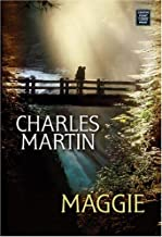Maggie (Center Point Premier Fiction (Large Print)) by Charles Martin (2007-04-02)