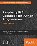 Raspberry Pi 3 Cookbook for Python Programmers - Unleash the potential of Raspberry Pi 3 with over 100 recipes, 3rd Edition