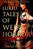Human Surrogates (Lurid Tales of Weird Horror Book 1)