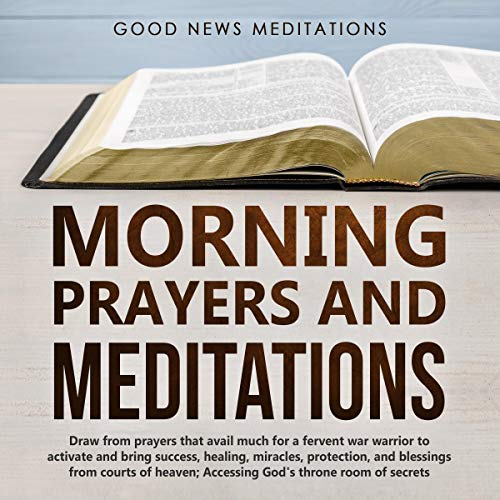 Morning Prayers and Meditations Audiobook By Good News Meditations cover art