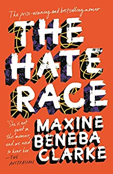 The Hate Race by [Maxine Beneba Clarke]
