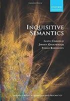 Inquisitive Semantics (Oxford Surveys in Semantics and Pragmatics)
