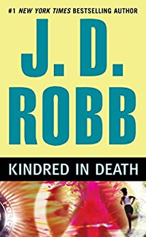 Kindred In Death (In Death, Book 29) by [J. D. Robb]