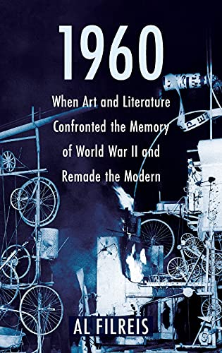 Compare Textbook Prices for 1960: When Art and Literature Confronted the Memory of World War II and Remade the Modern  ISBN 9780231201841 by Filreis, Al