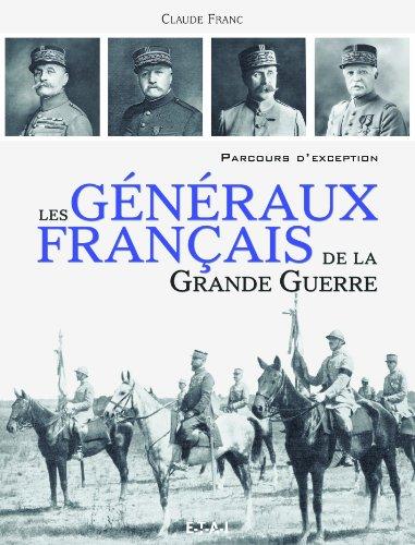 Les généraux français de la Grande Guerre