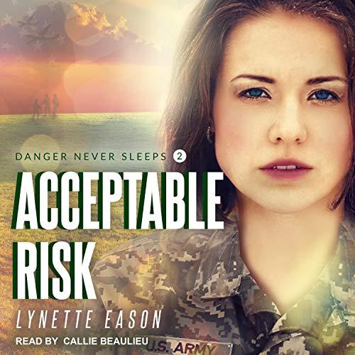 Acceptable Risk: Danger Never Sleeps, Book 2