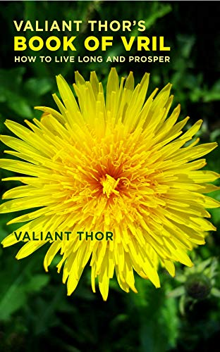 Valiant Thor's Book of Vril: How to Live Long and Prosper (English Edition)