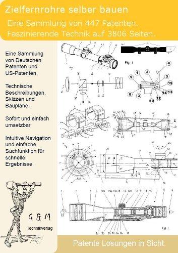 Zielfernrohre selber bauen: 3806 Seiten Patente zeigen wie es geht!