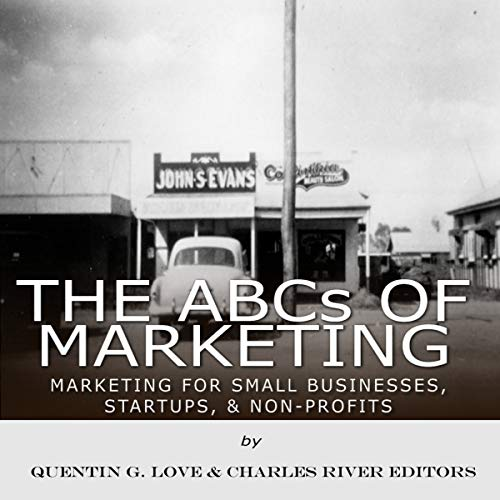 The ABCs of Marketing: Marketing for Small Businesses, Startups, & Non-Profits cover art
