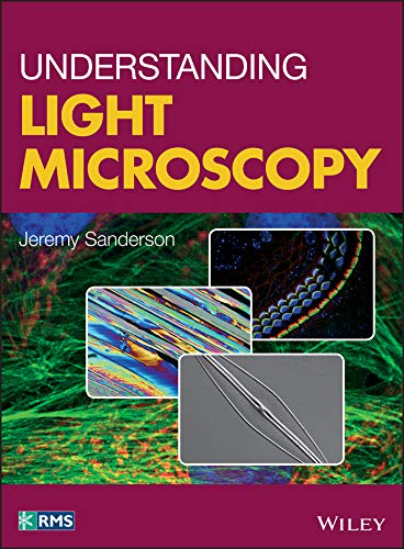 Understanding Light Microscopy (RMS - Royal Microscopical Society) (English Edition)