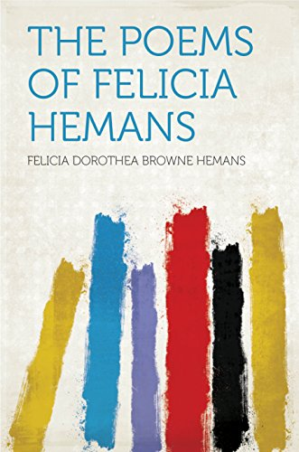 The Poems of Felicia Hemans (English Edition)