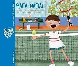Rafa Nadal - Lo que de verdad importa es ser feliz en el camino, no esperar a la meta (Rafa Nadal - What Really Matters is Being Happy Along the Way, ... You Reach the Finish Line) (Spanish Edition)