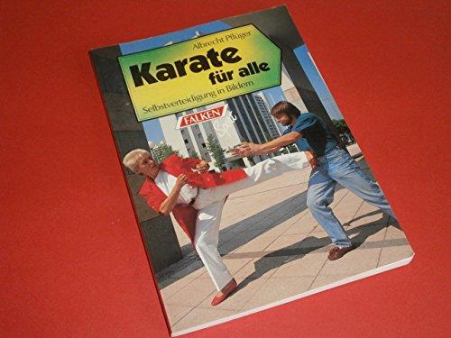 Karate für alle. Selbstverteidigung in Bildern. ( Sport).