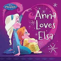 Frozen: Anna Loves Elsa (Disney Storybook (eBook)) by [Brittany Rubiano, Brittney Lee]