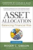 Asset Allocation: Balancing Financial Risk, Fifth Edition: Balancing Financial Risk, Fifth Edition - Roger C. Gibson